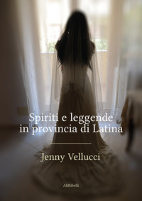 Spiriti e leggende in provincia di Latina