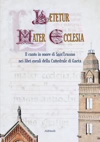 Laetetur Mater Ecclesia. Il canto in onore di Sant'Erasmo nei libri corali della Cattedrale di Gaeta