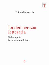 La democrazia letteraria. Sul rapporto tra scrittore e lettore