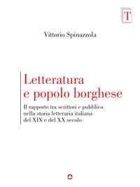 Letteratura e popolo borghese. Il rapporto tra scrittori e pubblico nella storia letteraria italiana del XIX e del XX secolo
