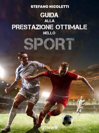 Guida alla prestazione ottimale nello sport