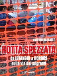 La rotta spezzata da Istanbul a Horgos sulla via dei migranti