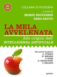 La mela avvelenata. Alle origini dell'intelligenza artificiale