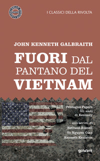 Fuori dal pantano del Vietnam. Pentagon papers. Gli anni di Kennedy