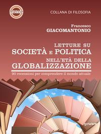 Letture su società e politica nell'età della globalizzazione. 90 recensioni per comprendere il mondo attuale