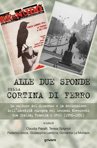 Alle due sponde della cortina di ferro. Le culture del dissenso e la definizione dell'identità europea nel secondo Novecento tra Italia, Francia e URSS (1956-1991)?