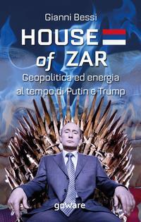 House of zar. Geopolitica ed energia al tempo di Putin, Erdogan e Trump
