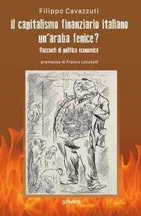 Il capitalismo finanziario italiano. Un'araba fenice? Racconti di politica economica