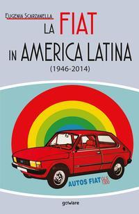 La Fiat in America Latina (1946-2014)