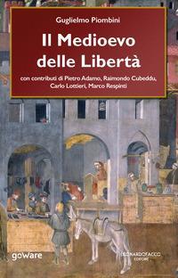 Il Medioevo delle Libertà