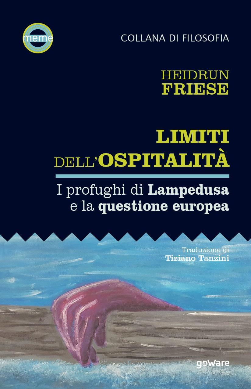 Limiti dell'ospitalità. I profughi di Lampedusa e la questione europea