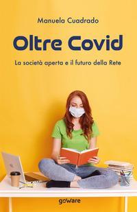 Oltre Covid. La società aperta e il futuro della rete