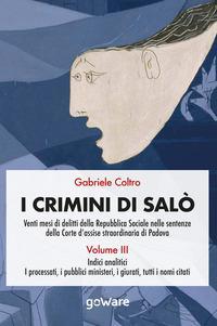 I crimini di Salò. Venti mesi di delitti della Repubblica Sociale nelle sentenze della Corte d'assise straordinaria di Padova Vol.3