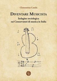 Diventare musicista. Indagine sociologica sui conservatori di musica in Italia