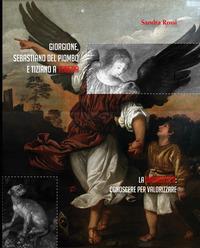 Giorgione, Sebastiano del Piombo e Tiziano a Venezia. La diagnostica: conoscere per valorizzare