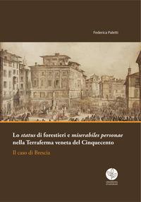 Lo status di forestieri e miserabiles personae nella Terraferma veneta del Cinquecento. Il caso di Brescia