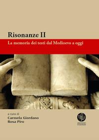 Risonanze. La memoria dei testi dal Medioevo a oggi Vol.2