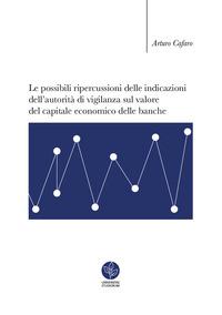 Le possibili ripercussioni delle indicazioni dell'autorità di vigilanza sul valore del capitale economico delle banche