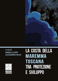 La costa della Maremma toscana tra protezione e sviluppo