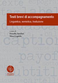 Testi brevi di accompagnamento. Linguistica, semiotica, traduzione