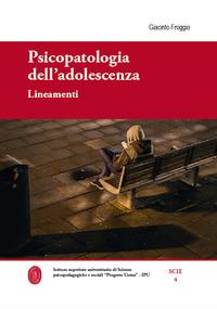 Psicopatologia dell'adolescenza. Lineamenti