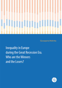 Inequality in Europe during the Great Recession Era. Who are the Winners and the Losers?