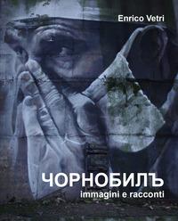 Chernobyl. Immagini e racconti