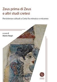 Zeus prima di Zeus e altri studi cretesi. Persistenze cultuali a Creta fra minoico e miceneo