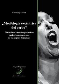 ¿Morfología excéntrica del verbo? El diminutivo en los pretéritos perfectos compuestos de las coplas flamencas