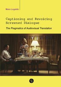 Captioning and revoicing screened dialogue. The pragmatics of audiovisual translation