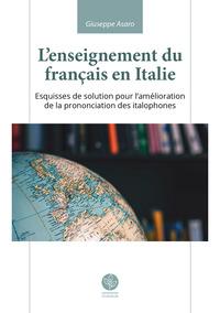 L'enseignement du français en Italie. Esquisses de solution pour l'amélioration de la prononciation des italophones
