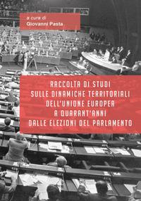 Raccolta di studi sulle dinamiche territoriali dell'Unione Europea a quarant'anni dalle elezioni del Parlamento