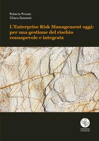 L'Enterprise Risk Management oggi: per una gestione del rischio consapevole e integrata
