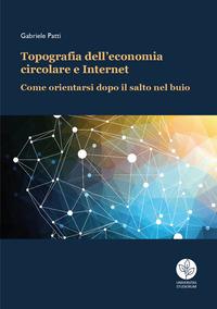 Topografia dell'economia circolare e Internet. Come orientarsi dopo il salto nel buio