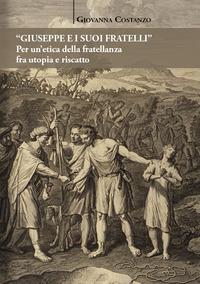 «Giuseppe e i suoi fratelli». Per un'etica della fratellanza fra utopia e riscatto