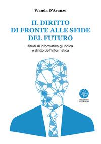 Il diritto di fronte alle sfide del futuro. Studi di informatica giuridica e diritto dell'informatica