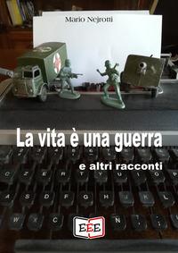 La vita è una guerra e altri racconti