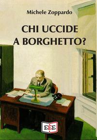Chi uccide a Borghetto?