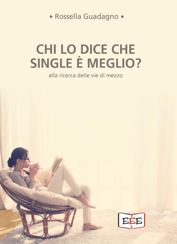 Chi lo dice che single è meglio?