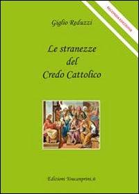 Le stranezze del credo cattolico