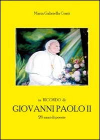 In ricordo di Giovanni Paolo II. 26 anni di poesie