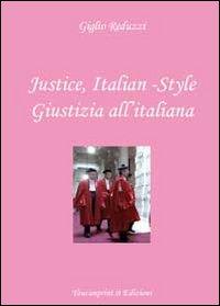 Justice, italian-style. Ediz. italiana e inglese