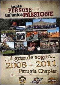 ... Il grande sogno... 2008-2011
