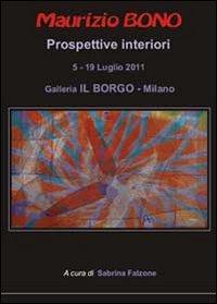 Maurizio Bono. Prospettive interiori