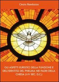 Gli aspetti euristici della funzione e dell'identità del pneuma nei padri della Chiesa