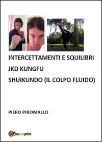 Jkd kungfu shuikundo intercettamenti economici