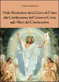 Dalla rivelazione di Cristo alla glorificazione dell'uomo in Cristo agli albori del cristianesimo