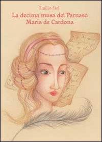 La decima musa del Parnaso Maria de Cardona
