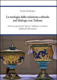 La teologia della relazione culturale nel dialogo con Trifone