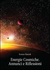 Energie cosmiche. Annunci e riflessioni